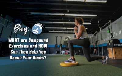 What are Compound Exercises and How Can They Help You Reach Your Goals?